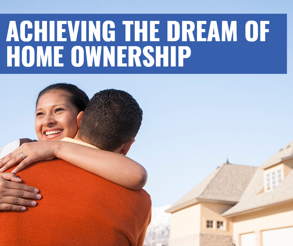 Achieving The Dream of Home Ownership